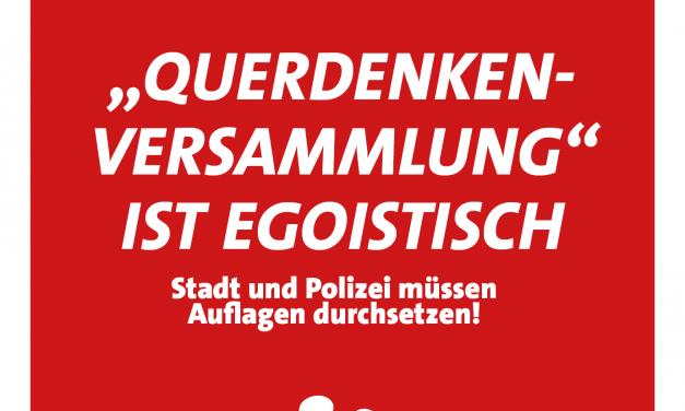"""Pallas: """"Querdenken-Versammlung"""" ist egoistisch – Stadt und Polizei müssen Auflagen durchsetzen"""