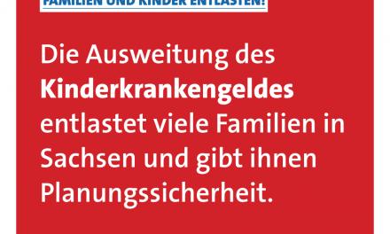 Ausweitung der Kindkranktage entlastet Familien in Sachsen