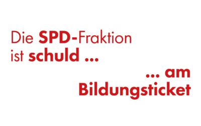 Die SPD ist schuld… am Bildungsticket
