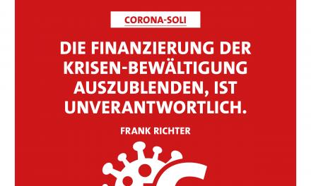 Finanzierung der Krisen-Bewältigung nicht ausblenden – Corona-Soli denkbar