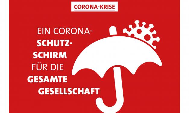 Corona-Schutzschirm erweitert – Wir haben die gesamte Gesellschaft im Blick
