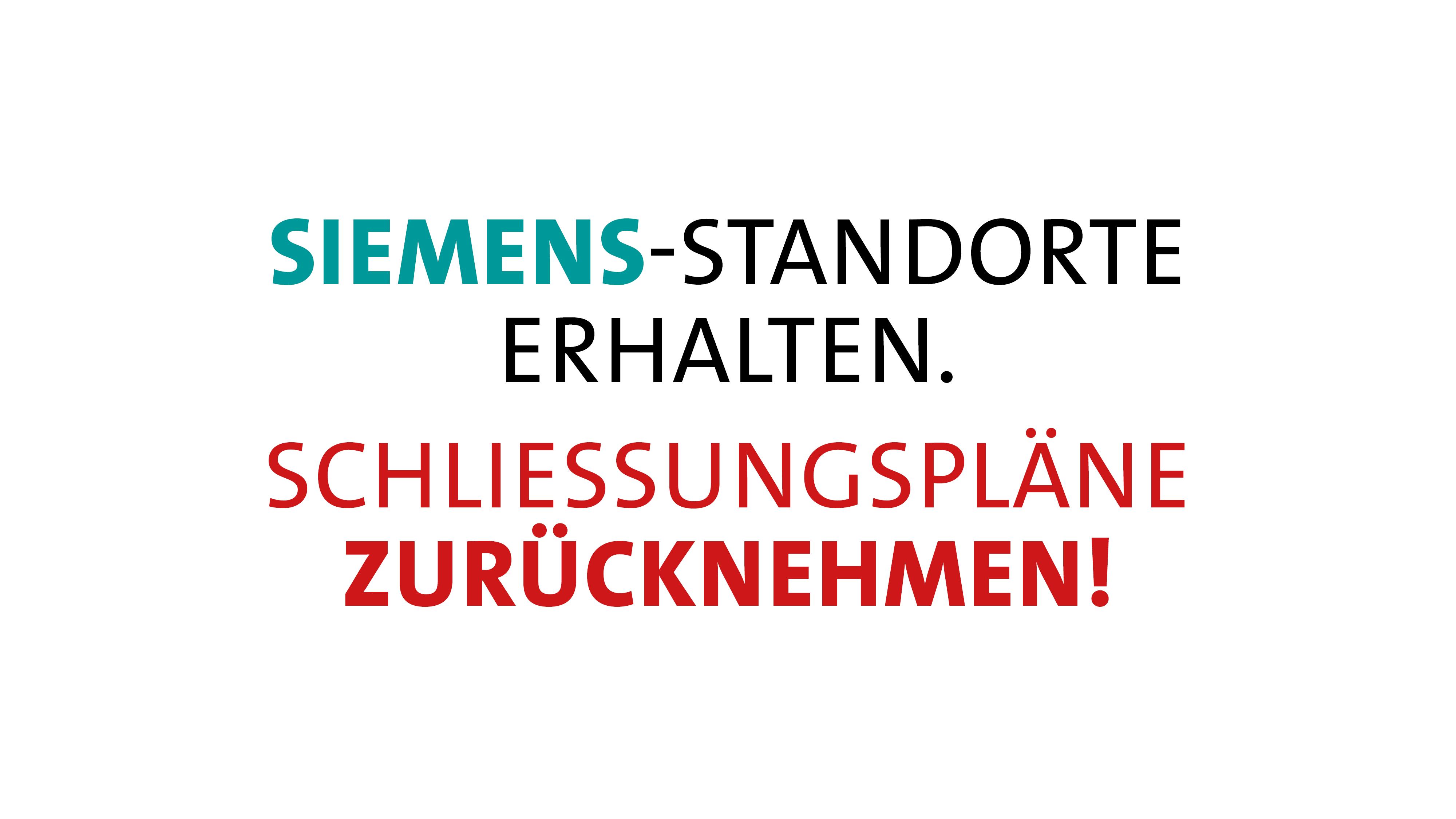 Siemens-Standorte erhalten – Schließungspläne zurücknehmen