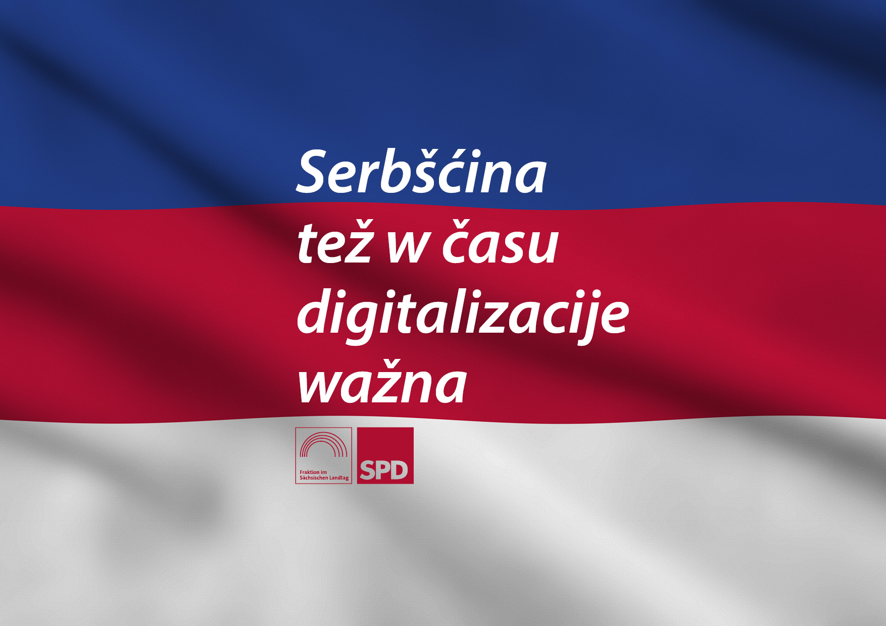 Sorbisch auch im Zeitalter der Digitalisierung wichtig – Serbšćina tež w času digitalizacije wažna