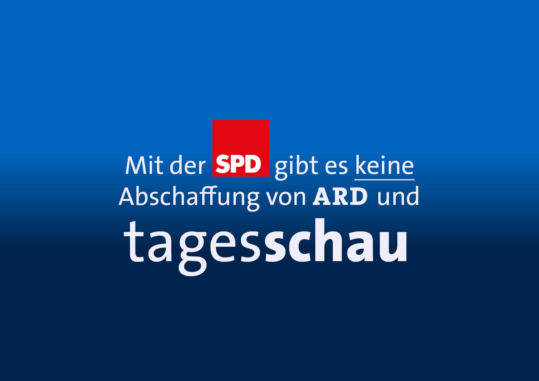 Mit der SPD gibt es keine Abschaffung von ARD und Tagesschau