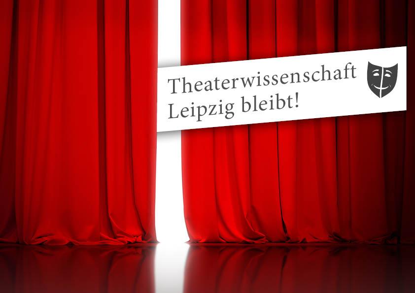 Theaterwissenschaft Leipzig bleibt.