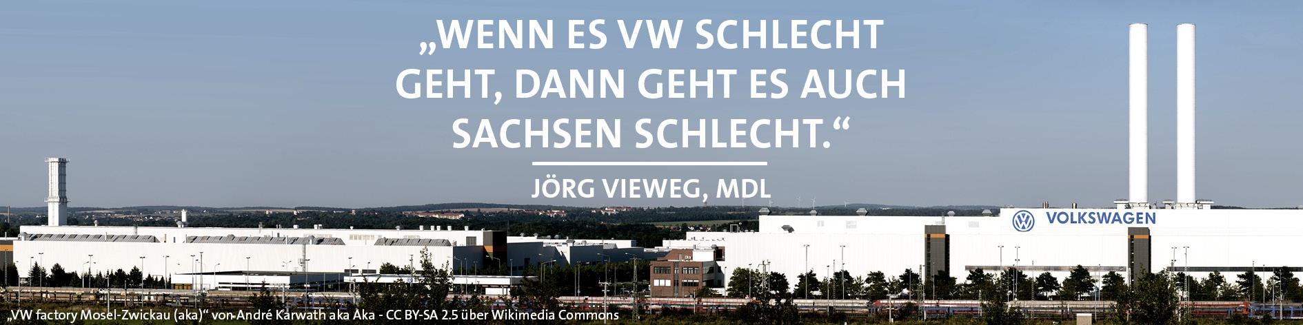 """""""Wenn es VW schlecht geht, dann geht es Sachsen schlecht"""""""